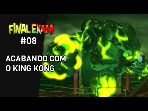 FINAL EXAM #08 - Destruindo o King Kong Verde!