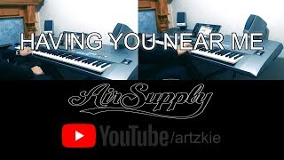 Having You Near Me Air Supply Instrumental By Artzkie