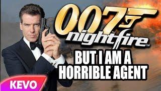 007 Nightfire but I am a horrible agent