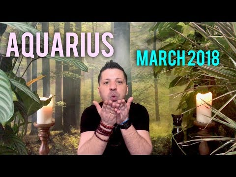 AQUARIUS MARCH 2018 - BIG NEWS | SUCCESS & Romance - Aquarius Horoscope Tarot
