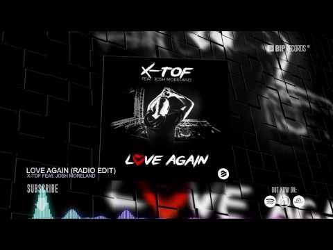 download lagu X-TOF Feat. Josh Moreland – Love Again Radio Edit  HQ gratis