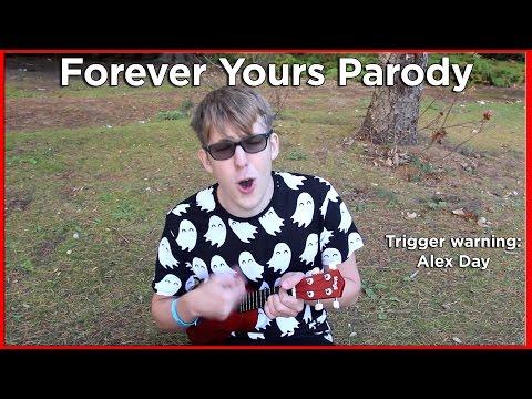 Forever Yours Parody - Trigger Warning Alex Day | Evan Edinger