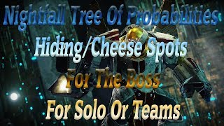 Nightfall Tree Of Probabilities Hiding/Cheese Spots For The Boss
