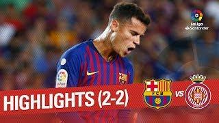 Highlights FC Barcelona vs Girona FC (2-2)