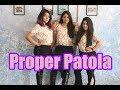 Proper Patola Dance Cover | Namaste England | Badshah | Arjun | Parineeti | Aastha | DIljit