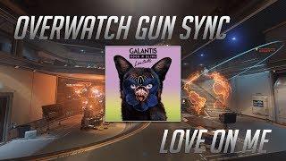 Overwatch Gun Sync - Galantis & Hook N Sling Love On Me - OB