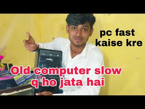 Kisi bhi purana computer ko fast kaise kare?kyu ho jata hai slow?||HOW TO SPEED UP OLD COMPUTERS