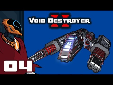 Let's Play Void Destroyer 2 - PC Gameplay Part 4 - I Have A Melty Beam!?