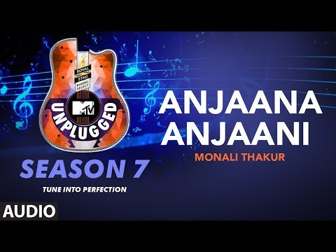 Anjaana Anjaani Unplugged Full Audio | MTV Unplugged Season 7 | Monali Thakur