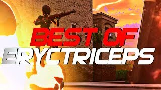 BEST OF ERYCTRICEPS (FORTNITE MONTAGE)