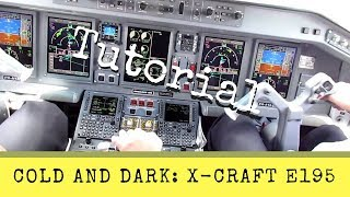 X-Plane 11 - From Cold and Dark to Takeoff - Complete Tutorial - X-Craft E195