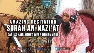 Amazing Recitation Surah An-Nazi'at – Qari Sohaib Ahmed Meer Muhammadi