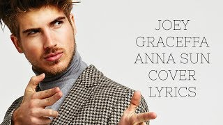 Ann Sun Lyrics by Joey Graceffa