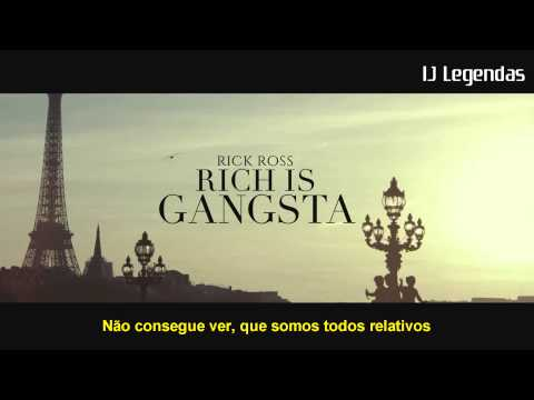 Rick Ross - Rich is Gangsta Legendado