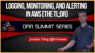 Logging, Monitoring, and Alerting in AWS (The TL;DR) - SANS DFIR Summit 2018
