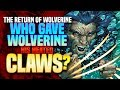 The Return Of Wolverine: Who Gave Wolverine Heated Claws? Persephone Is Threnody ( Theory )