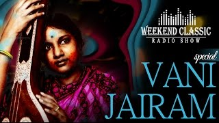Vani Jairam HITS Special Weekend Classic Radio Show | Tamil Classic HD Songs
