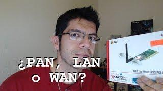 ¿Qué significa PAN, LAN, WAN y WLAN?
