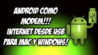 Como Usar Android Como Modem Desde USB, Windows y Mac