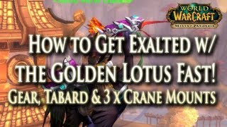 How to: Tips to Get Exalted w/ Golden Lotus Fast & Easy - Crane Mounts x 3 & Rewards!