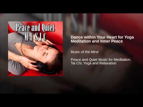 Dance within Your Heart for Yoga Meditation and Inner Peace