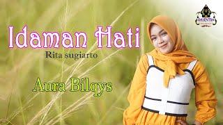 Download lagu IDAMAN HATI (Rita Sugiarto) - AURA BILQYS (Cover Dangdut)