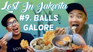 LOST IN JAKARTA #9: Balls Galore (Awesome Eats Makan Bakso Setan ft. Putra Sigar)