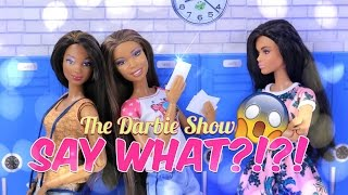 The Darbie Show:  SAY WHAT! ! ! !  How to Avoid Highschool Teen Drama - 4K