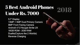 Best Smartphones under Rs 7000 | 2018 | TOP 5 Best Smartphone Under 7000 | Hindi |