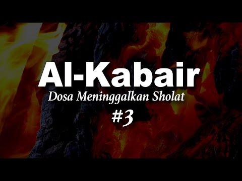 Al Kabair: Dosa Meninggalkan Shalat #3. - Ustadz Ahmad Zainuddin Al-Banjary