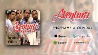 Download lagu Aventura - Enseñame A Olvidar