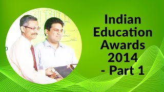 Indian Education Awards 2014 - Part 1
