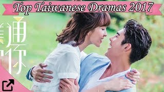 Top Taiwanese Dramas 2017 (#02)