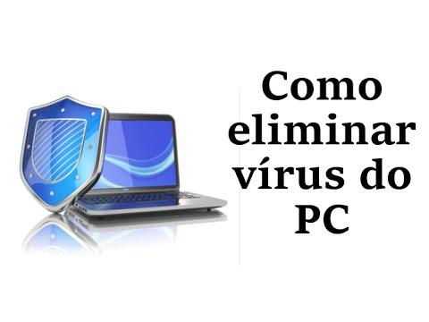 Como eliminar vírus (e outros Malwares) do PC