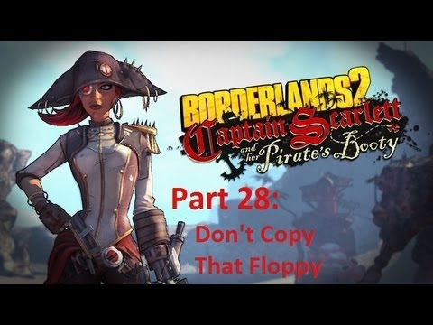 Borderlands 2: Captain Scarlett: Don't Copy That Floppy