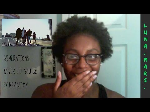 Generations From Exile Tribe - Never Let You Go PV Reaction