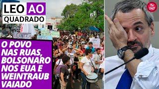 Leo ao Quadrado (15.05.19) - O povo nas ruas, Bolsonaro nos EUA e Weintraub vaiado