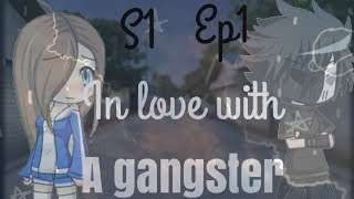 S:1 Ep1~|In Love with a Gangster~|Gacha Studio