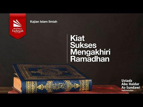 Kiat Sukses Mengakhiri Ramadhan | Ustadz Abu Haidar As-Sundawy