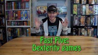 Fast Five - Top 5 Dexterity Games w/ Game Vine