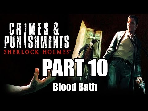 Sherlock Holmes: Crimes & Punishments Walkthrough Part 10 -  Blood Bath