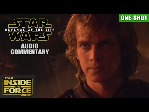 Star Wars: Revenge Of The Sith - Audio Commentary (Inside The Force)