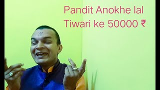 Pandit Anokhe lal 50000₹ Character