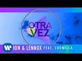Zion & Lennox - Otra Vez ft. Ludmilla (Official Lyric)