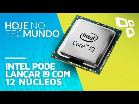 Intel pode lançar i9 com 12 núcleos - Hoje no TecMundo