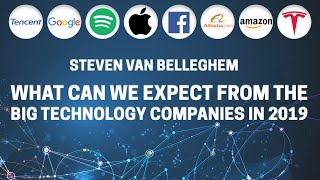 What to expect from the big technology companies in 2019? / by keynote speaker Steven Van Belleghem