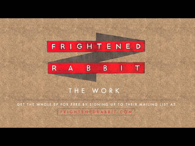Frightened Rabbit - The Work