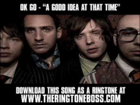 Ok Go - A Good Idea At The Time