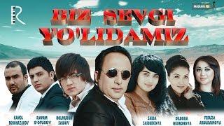 Biz sevgi yo'lidamiz (o'zbek film) | Биз севги йулидамиз (узбекфильм)