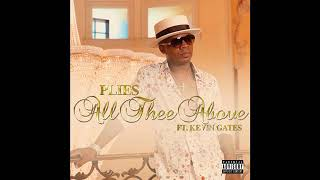 Plies All Thee Above Feat Kevin Gates Official Audio